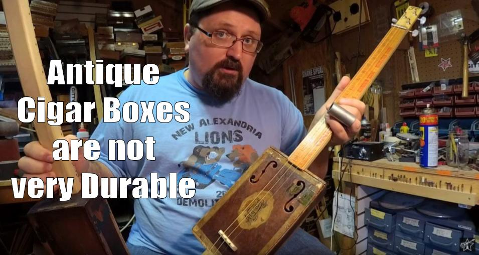 Shane Speal warns that antique cigar boxes are not very durable