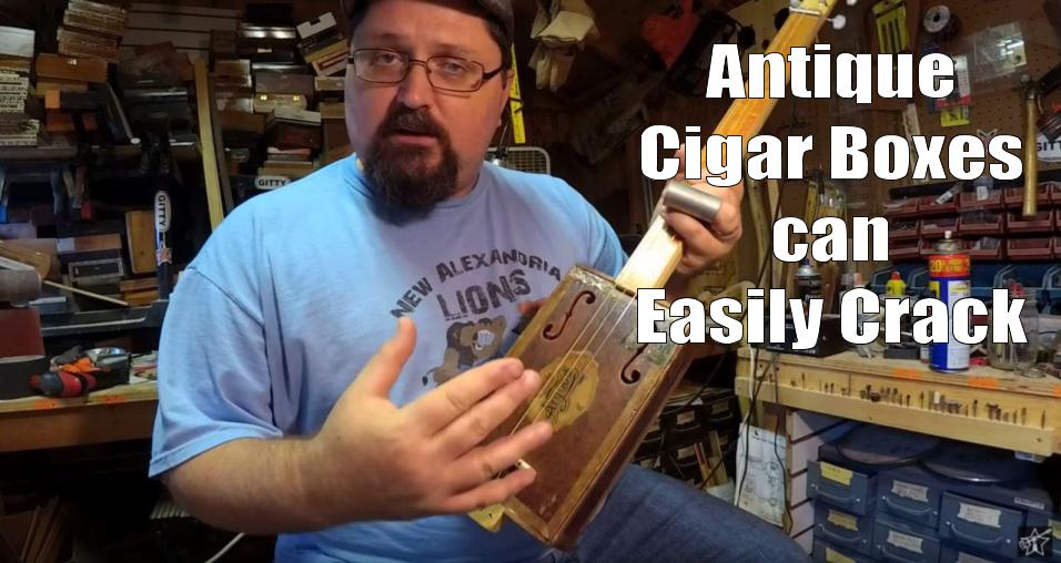 Shane Speal warns that antique cigar boxes can crack easily