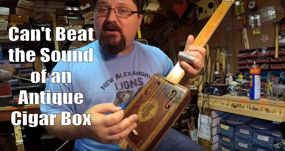Shane Speal says that the sound of an antique cigar box cannot be beat