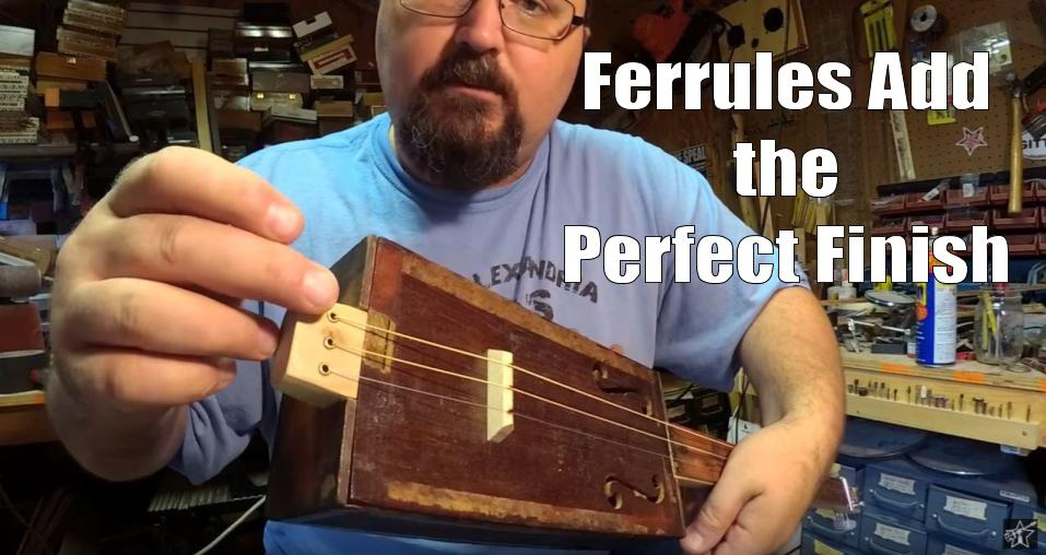 Shane Speal says that string ferrules add the perfect finish to the tail-end of a cigar box guitar neck