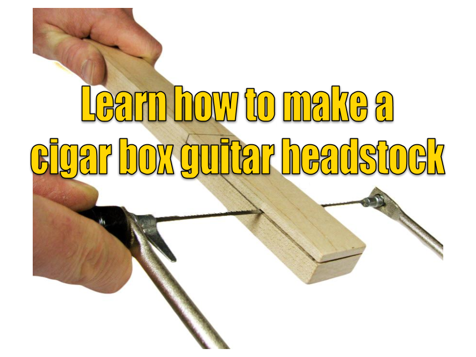 Learn how to make a cigar box guitar headstock
