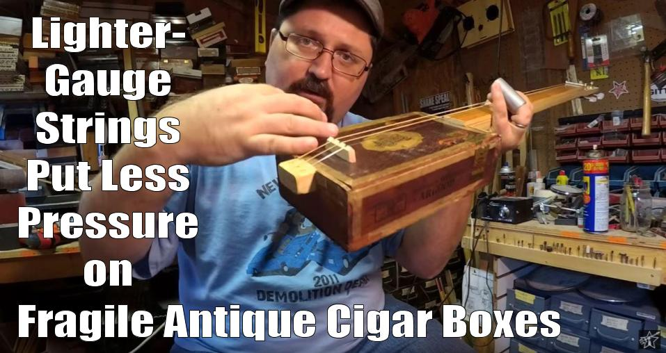 Shane Speal says lighter-gauge strings puts less pressure on fragile antique cigar boxes