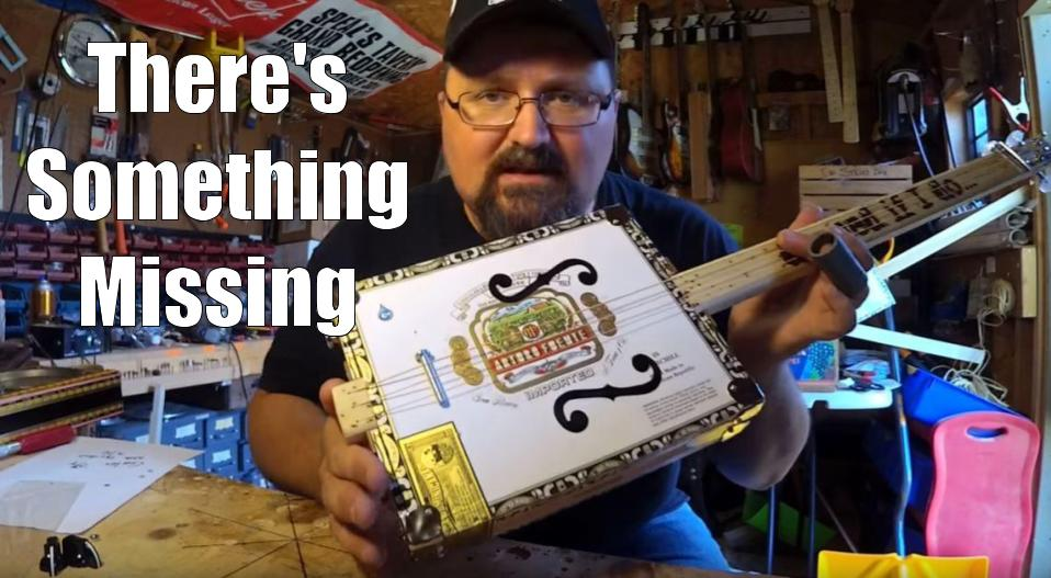 Shane Speal knows there's something missing from this cigar box guitar