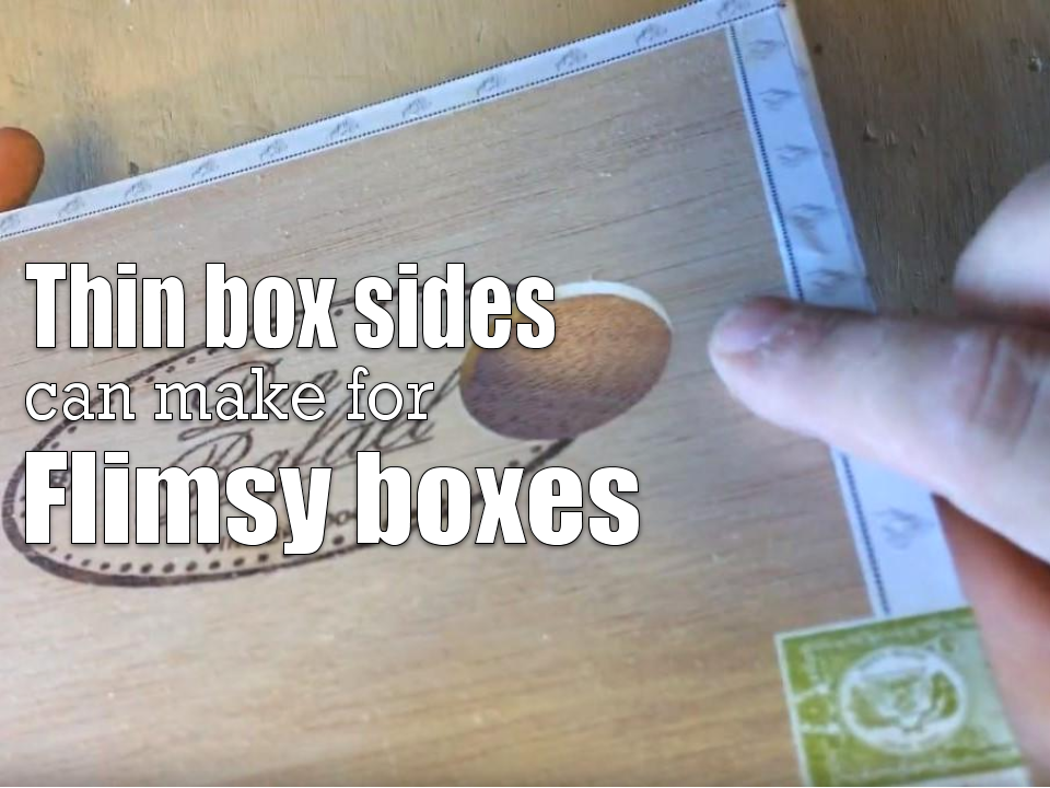 Thin box sides can make for flimsy boxes